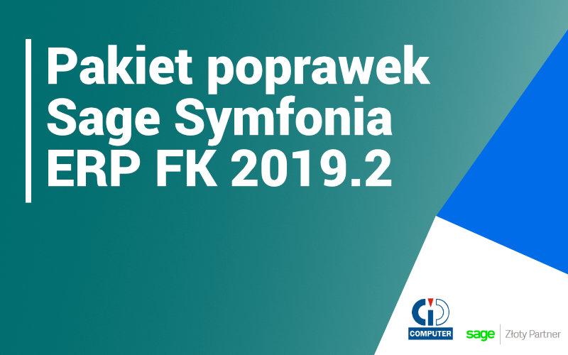 Sage Symfonia ERP Finanse i Księgowość 2019.2 – pakiet poprawek