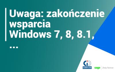 Uwaga: wycofanie wsparcia dla systemów Windows: 7, 8 oraz 8.1